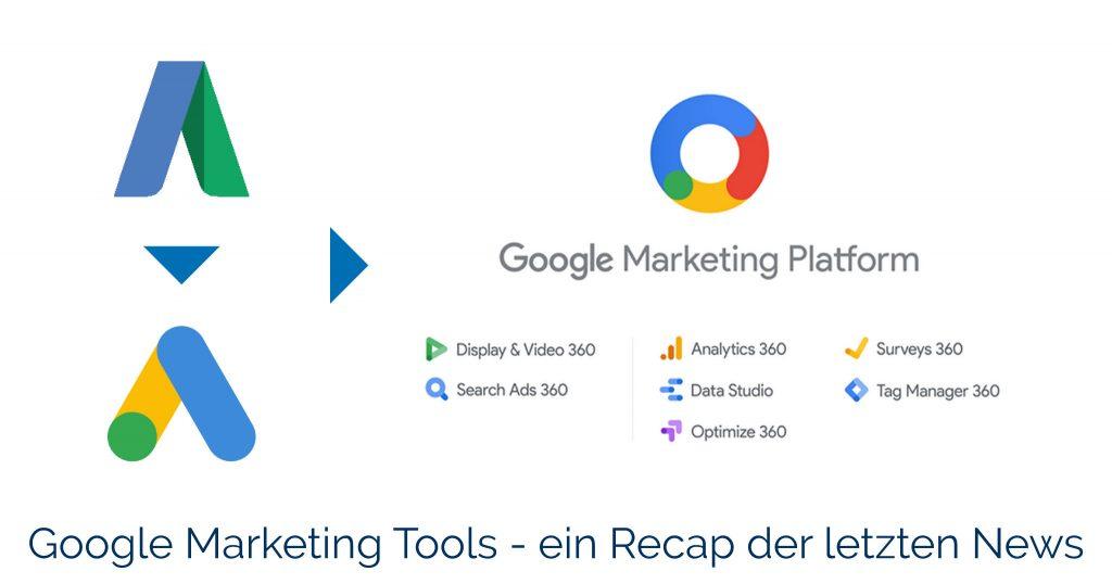 Google Marketing Tools – ein Recap der letzten Monate